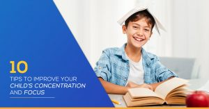 10 Tips to Improve Your Child's Concentration and Focus - SchoolBasix